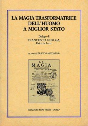LA MAGIA TRASFORMATRICE DELL'UOMO A MIGLIOR STATO