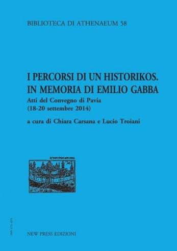 I PERCORSI DI UN HISTORIKOS. IN MEMORIA DI EMILIO GABBA